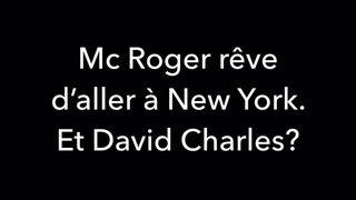 David Charles dans la peau de MC Roger