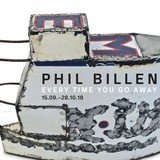 Exposition Phil Billen, Every time you go away