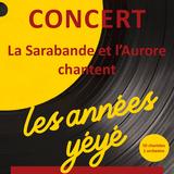 La Sarabande et l'Aurore chantent les années yéyé