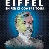 Découvrez Gustave Eiffel - En fer et contre tous