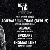Bear'lin Station 15 – Acierate b2b Tham (Berlin)