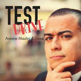 Test Drive - Antoine Maulini and Guest