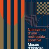 """Culture clubs """"Naissance d'une métropole sportive"""""""