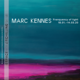 """Exposition Marc Kennes """"Frequency of light"""""""